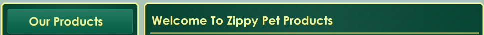 Welcome to Zippy Pet products